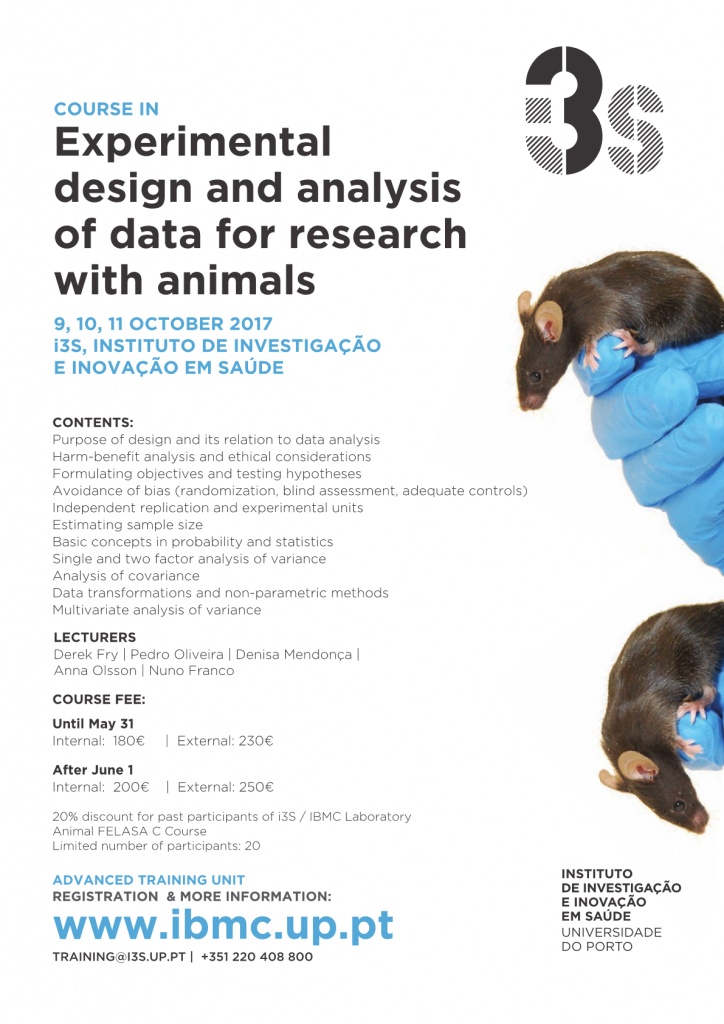 EXPERIMENTAL DESIGN AND ANALYSIS OF DATA FOR RESEARCH WITH ANIMALS | i3S, Porto